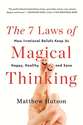 9780452298903: The 7 Laws of Magical Thinking: How Irrational Beliefs Keep Us Happy, Healthy, and Sane