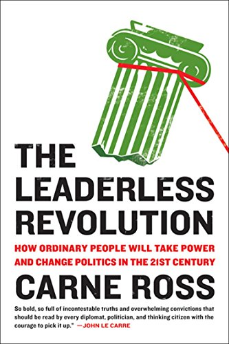 9780452298941: The Leaderless Revolution: How Ordinary People Will Take Power and Change Politics in the 21st Century