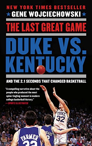 9780452298958: The Last Great Game: Duke vs. Kentucky and the 2.1 Seconds That Changed Basketball