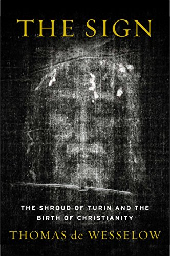 Sign The Shroud of Turin & the Birth of Christianity
