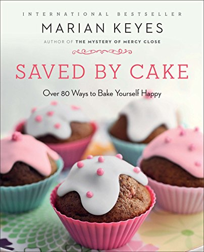 9780452299054: Saved by Cake: Over 80 Ways to Bake Yourself Happy