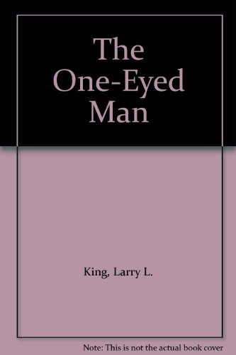king larry l - the one eyed man - AbeBooks