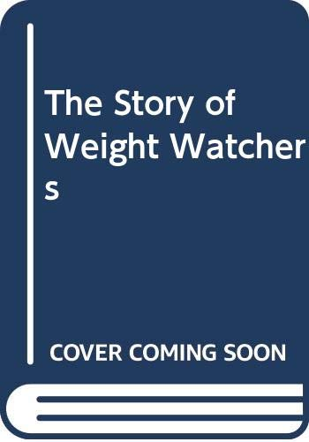 9780453003377: The Story of Weight Watchers [Hardcover] by Nidetch, Jean