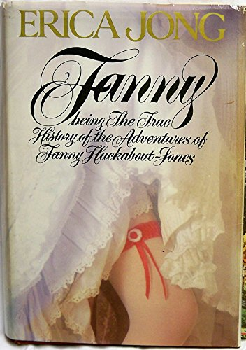 Fanny: Being the True History of the Adventures of Fanny Hackabout-Jones: Jong, Erica
