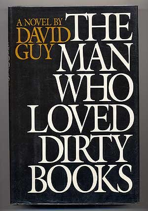 The Man Who Loved Dirty Books: David Guy
