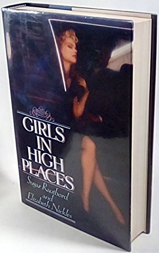 Girls in High Places: Rautbord, Sugar; Nickles, Elizabeth