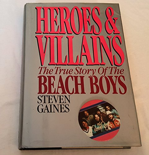 9780453005197: Heroes and Villains: The True Story of the Beach Boys