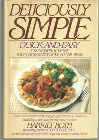 9780453005227: Deliciously Simple: Quick and Easy Low-Sodium, Low-Fat, Low-Cholesterol, Low-Sugar Meals