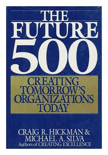 The Future Five Hundred: Creating Tomorrow's Organizations Today