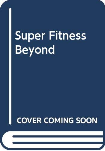 9780453005456: Super Fitness Beyond