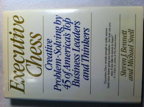 9780453005500: Executive Chess: Creative Problem-Solving by 45 of America's Top Business Leaders and Thinkers