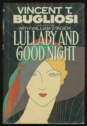 LULLABY AND GOOD NIGHT: Bugliosi, Vincent