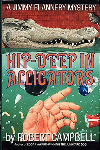 HIP-DEEP IN ALLIGATORS A Jimmy Flannery Mystery