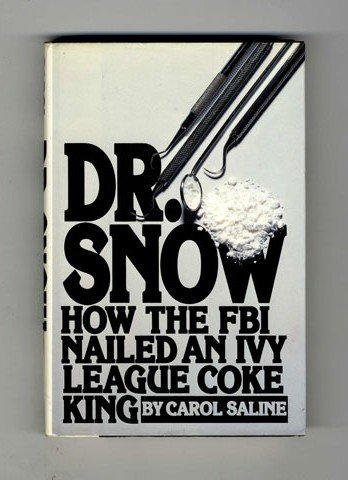 9780453005937: Dr. Snow: How the F.B.I. Nailed an Ivy League Cocaine King