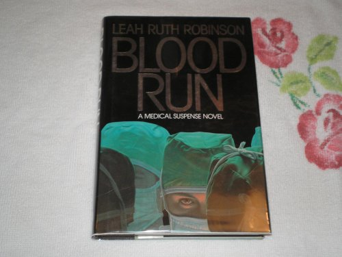 9780453006118: Blood Run: A Medical Suspense Novel