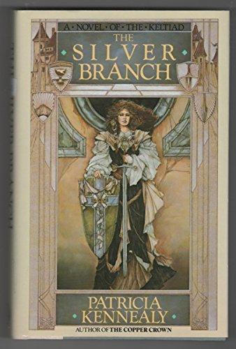 9780453006279: The Silver Branch (Keltiad)