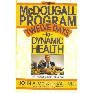 9780453006590: The McDougall Program: Twelve Days to Dynamic Health