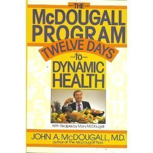 The Mcdougall Program: McDougall, John A.,
