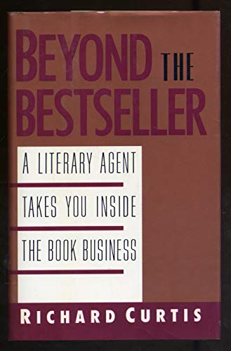 9780453006705: Beyond the Bestseller: A Literary Agent Takes You Inside the Book Business