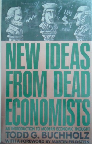 9780453006880: Buchholz Todd G. : New Ideas from Dead Economists (Hbk)