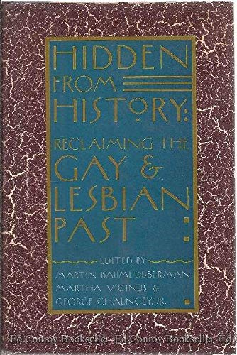 9780453006897: Hidden from History: Reclaiming the Gay and Lesbian Past