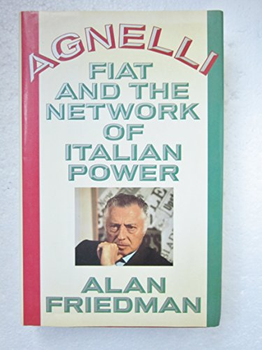 9780453006903: Agnelli, Fiat and the Network of Italian Power