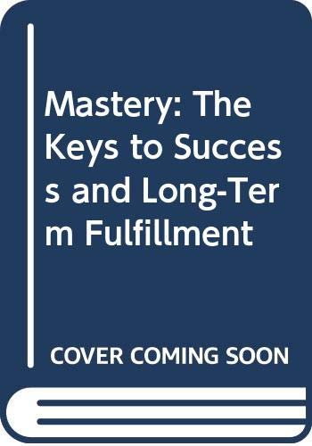 9780453007542: Mastery: The Keys to Success and Long-Term Fulfillment