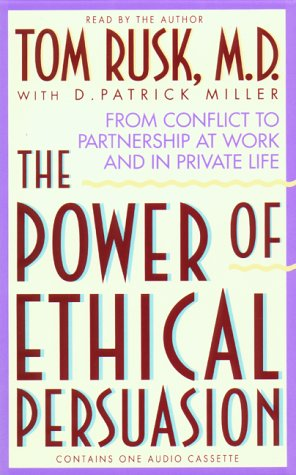 The Power of Ethical Persuasion (0453008259) by Rusk  MD, Tom