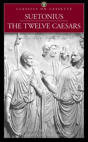 The Twelve Caesars (Classics on Cassette) (0453008348) by Suetonius