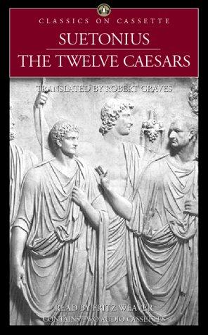 The Twelve Caesars (Classics on Cassette) (0453008348) by Suetonius
