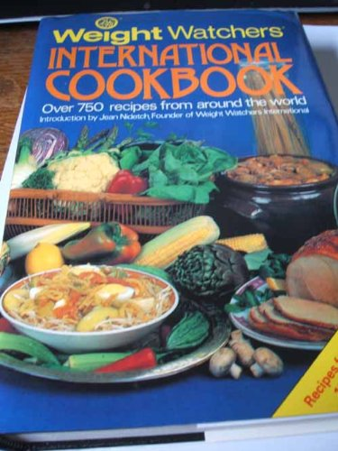 9780453010023: Weight Watchers International Cookbook (More Than 750 Recipes From Around The World)