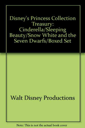Disney's Princess Collection Treasury: Cinderella/Sleeping Beauty/Snow White and the Seven Dwarfs/Boxed Set (0453031005) by Walt Disney Productions