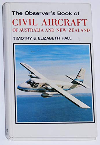 The Observer's Book of Civil Aircraft of: Hall, Timothy; Hall,
