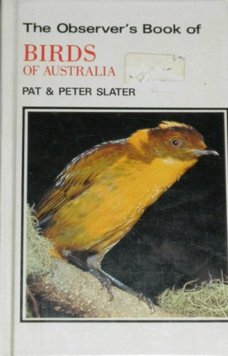 The Observer's Book of Birds of Australia. A2. Soft cover.: Slater, Pat and Peter.