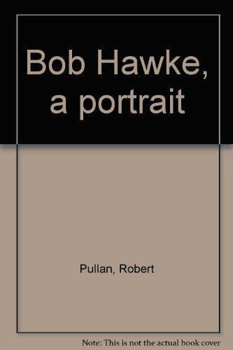 9780454002478: Bob Hawke, a portrait