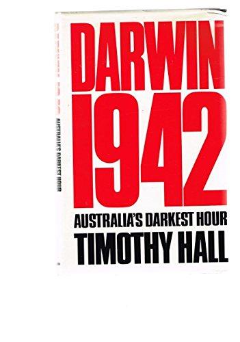 Darwin 1942: Australia's Darkest Hour: Hall, Timothy