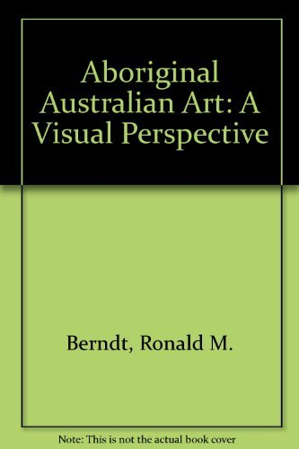 Aboriginal Australian Art. A Visual Perspective.