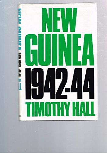 New Guinea, 1942-44: Hall, Timothy