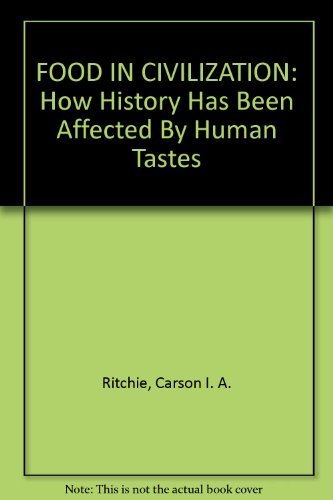 9780454003314: FOOD IN CIVILIZATION: How History Has Been Affected By Human Tastes