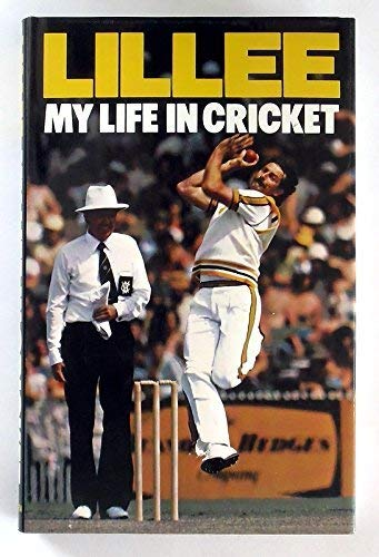 My Life in Cricket: Lillee, Dennis