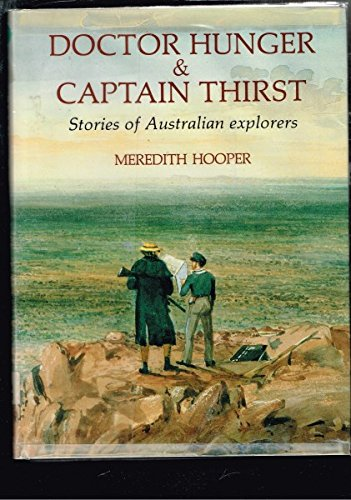 9780454003642: Doctor Hunger & Captain Thirst: Stories of Australian Explorers