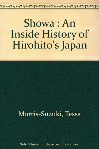 Showa. An Inside Story of Hirohito's Japan.