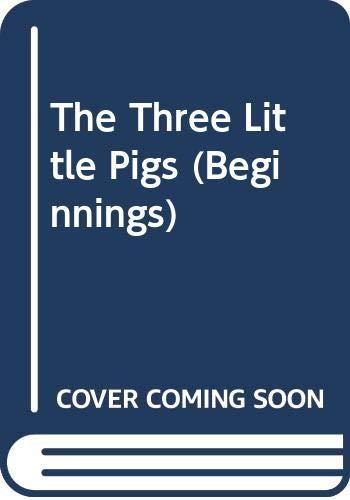 9780454011371: The Three Little Pigs (Beginnings)