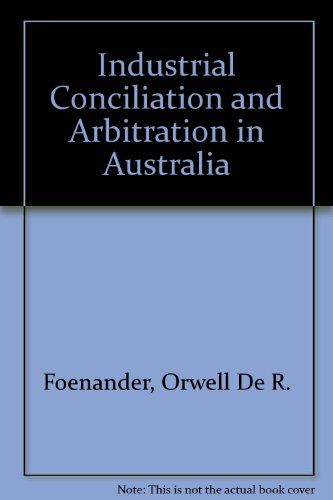 9780455127705: Industrial conciliation and arbitration in Australia,