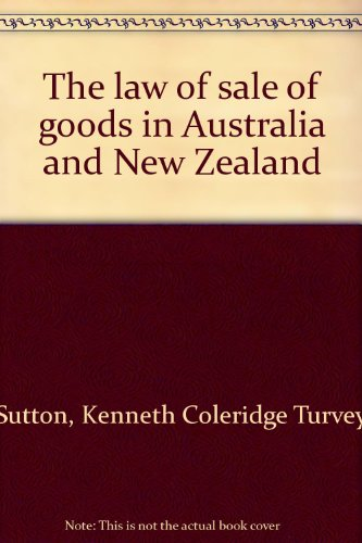 The law of sale of goods in Australia and New Zealand: Sutton, Kenneth Coleridge Turvey