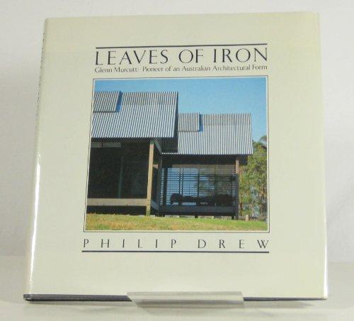 9780455203928: Leaves of Iron: Glenn Murcutt: Pioneer of an Australian Architectural Form