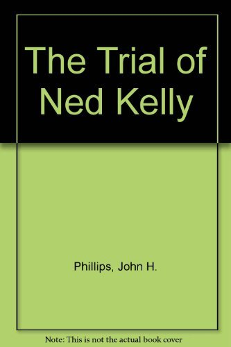 9780455207599: The Trial of Ned Kelly