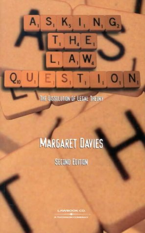 9780455218113: Asking the Law Question; the Dissolutin of Legal Theory