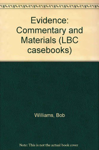 Evidence: Commentary and Materials (LBC casebooks) (0455218153) by Williams, Bob; Waight, Peter