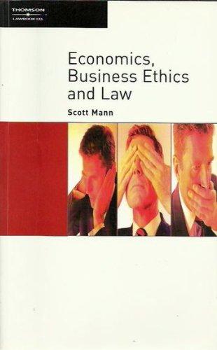 Economics, Business Ethics and Law: Scott Mann